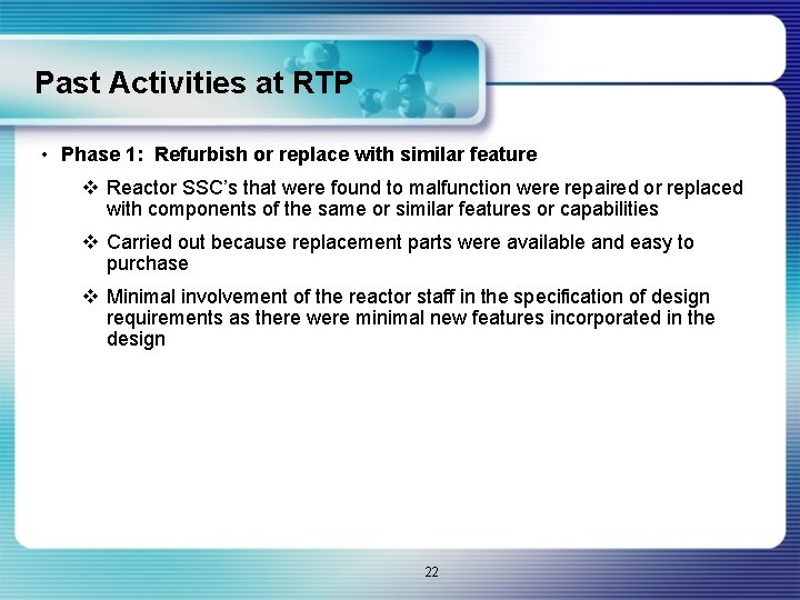 Past Activities at RTP • Phase 1: Refurbish or replace with similar feature v