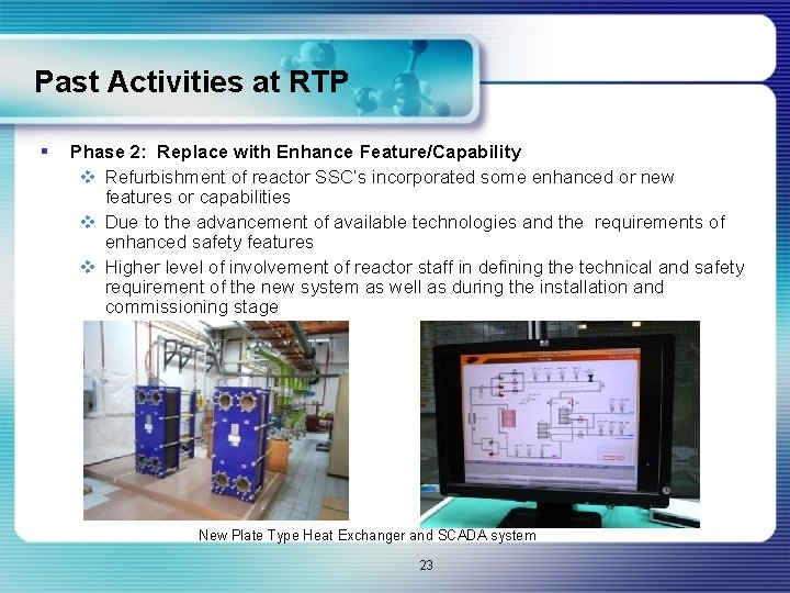 Past Activities at RTP § Phase 2: Replace with Enhance Feature/Capability v Refurbishment of