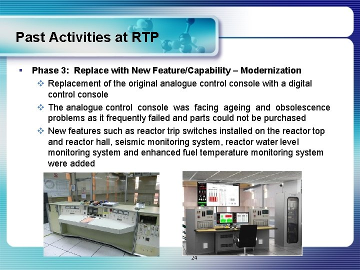 Past Activities at RTP § Phase 3: Replace with New Feature/Capability – Modernization v