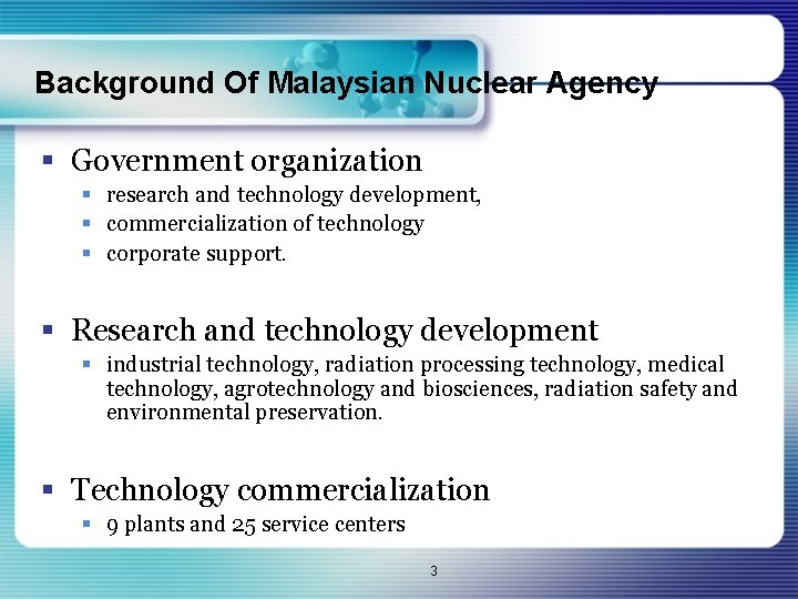 Background Of Malaysian Nuclear Agency § Government organization § research and technology development, §
