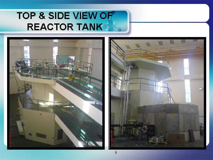 TOP & SIDE VIEW OF REACTOR TANK 9