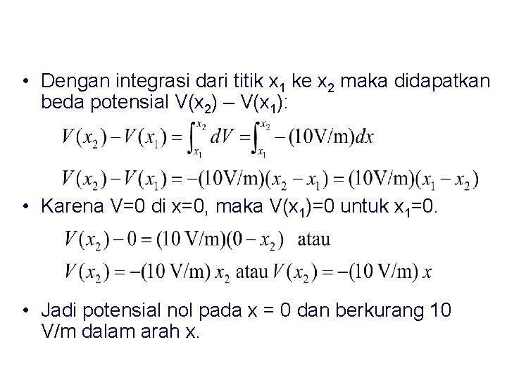 • Dengan integrasi dari titik x 1 ke x 2 maka didapatkan beda
