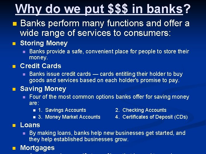 Why do we put $$$ in banks? n Banks perform many functions and offer