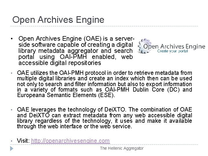 Open Archives Engine • Open Archives Engine (OAE) is a serverside software capable of