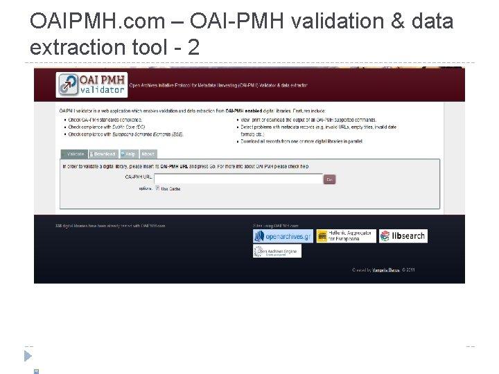 OAIPMH. com – OAI-PMH validation & data extraction tool - 2 The Hellenic Aggregator