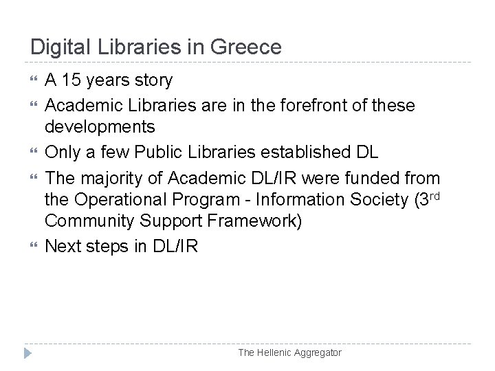 Digital Libraries in Greece A 15 years story Academic Libraries are in the forefront