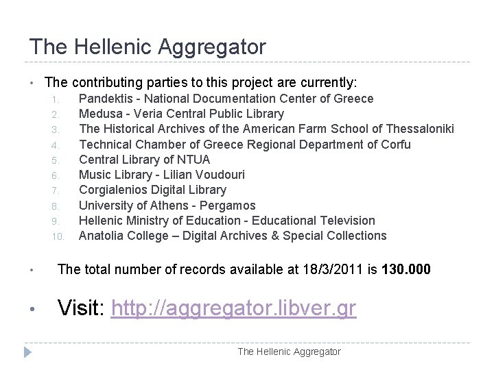 The Hellenic Aggregator • The contributing parties to this project are currently: 1. 2.