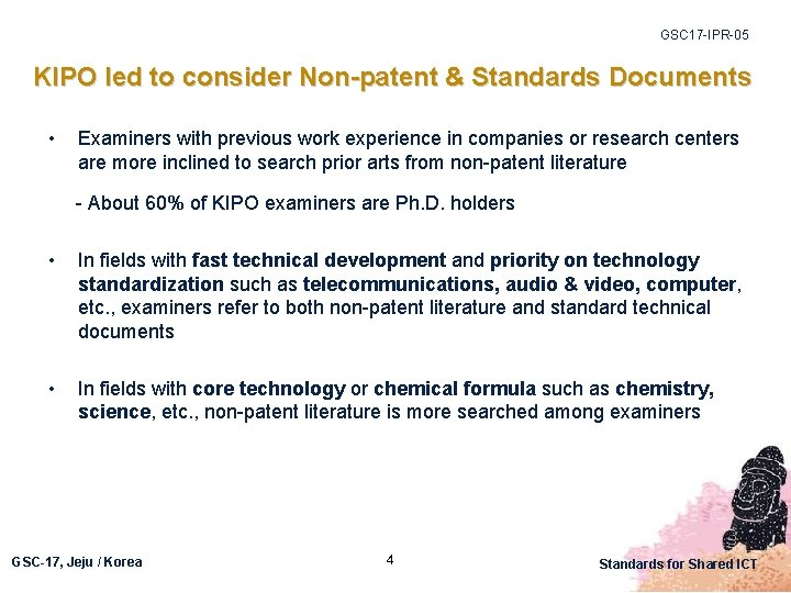 GSC 17 -IPR-05 KIPO led to consider Non-patent & Standards Documents • Examiners with