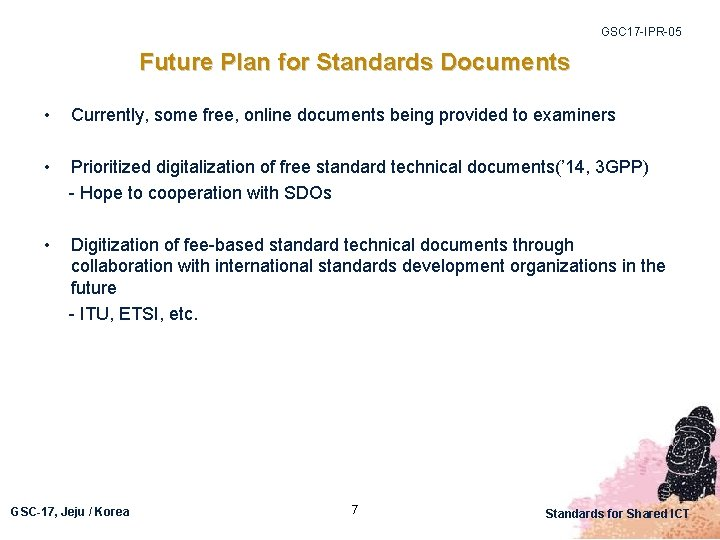 GSC 17 -IPR-05 Future Plan for Standards Documents • Currently, some free, online documents