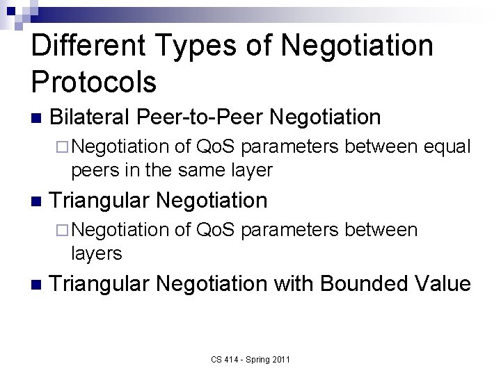 Different Types of Negotiation Protocols n Bilateral Peer-to-Peer Negotiation ¨ Negotiation of Qo. S