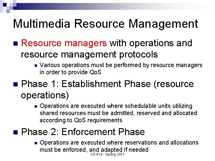 Multimedia Resource Management n Resource managers with operations and resource management protocols n n