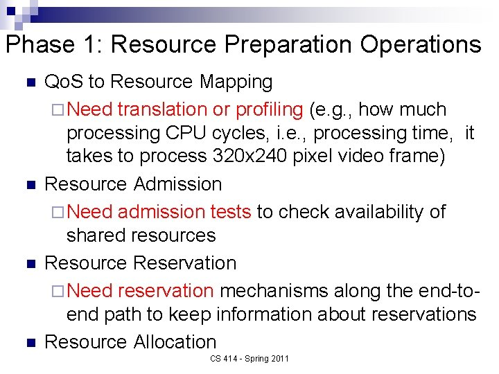 Phase 1: Resource Preparation Operations n n Qo. S to Resource Mapping ¨ Need
