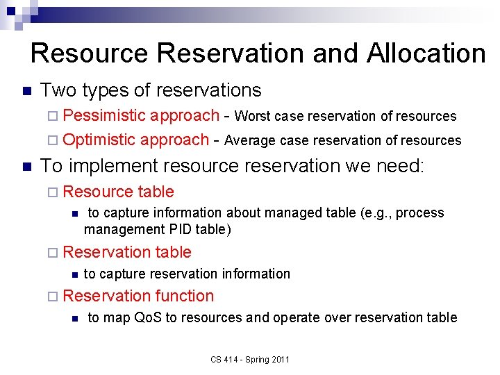 Resource Reservation and Allocation n Two types of reservations ¨ Pessimistic approach - Worst