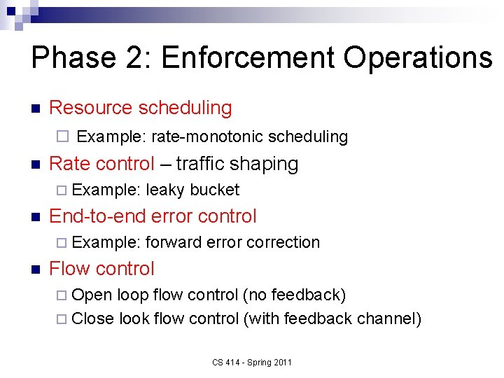 Phase 2: Enforcement Operations n Resource scheduling ¨ Example: rate-monotonic scheduling n Rate control