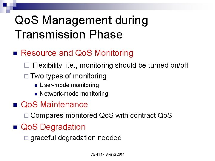 Qo. S Management during Transmission Phase n Resource and Qo. S Monitoring ¨ Flexibility,