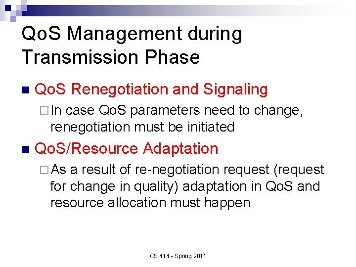 Qo. S Management during Transmission Phase n Qo. S Renegotiation and Signaling ¨ In