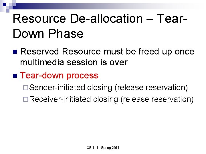 Resource De-allocation – Tear. Down Phase Reserved Resource must be freed up once multimedia
