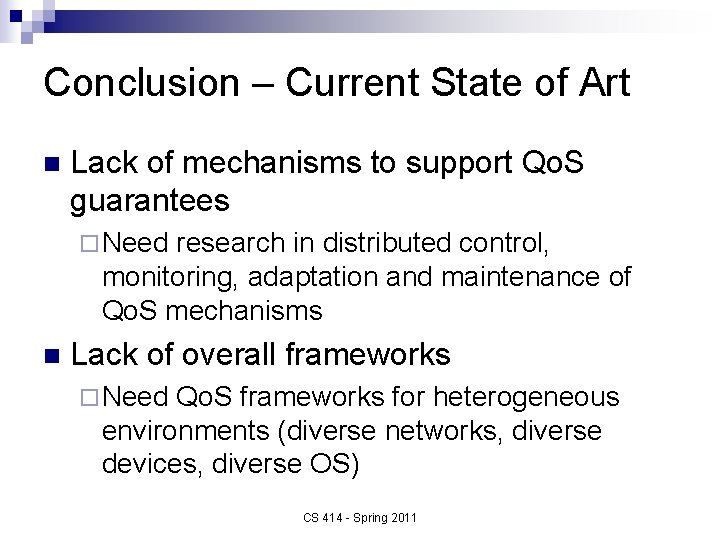 Conclusion – Current State of Art n Lack of mechanisms to support Qo. S