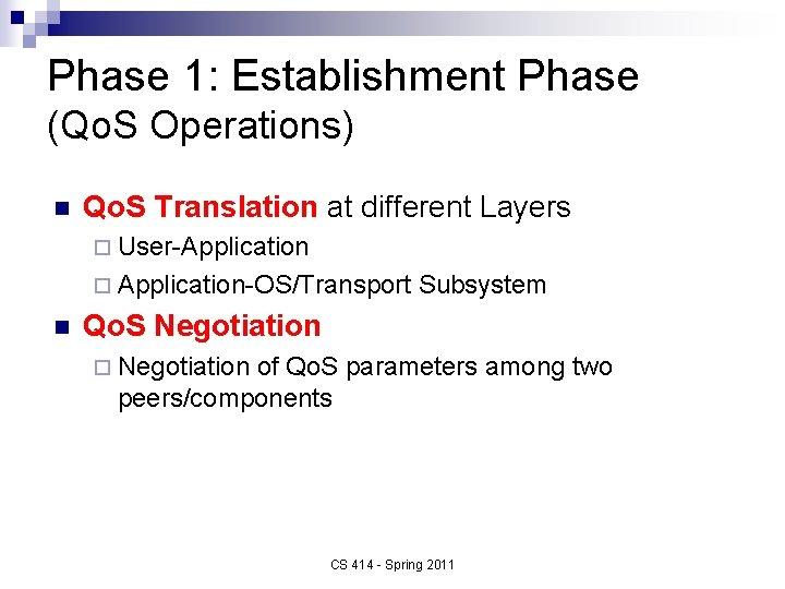 Phase 1: Establishment Phase (Qo. S Operations) n Qo. S Translation at different Layers
