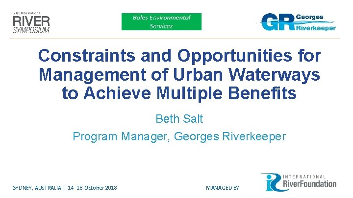 Constraints and Opportunities for Management of Urban Waterways to Achieve Multiple Benefits Beth Salt