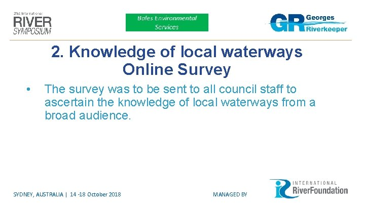 2. Knowledge of local waterways Online Survey • The survey was to be sent