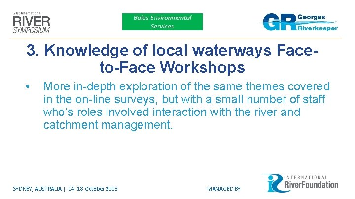 3. Knowledge of local waterways Faceto-Face Workshops • More in-depth exploration of the same
