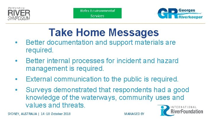 • • Take Home Messages Better documentation and support materials are required. Better