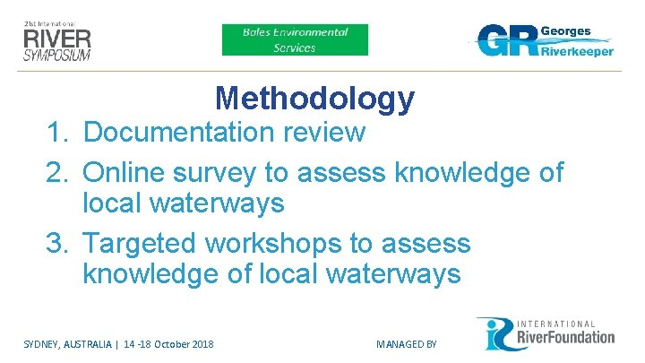 Methodology 1. Documentation review 2. Online survey to assess knowledge of local waterways 3.