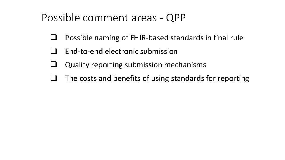 Possible comment areas - QPP q Possible naming of FHIR-based standards in final rule