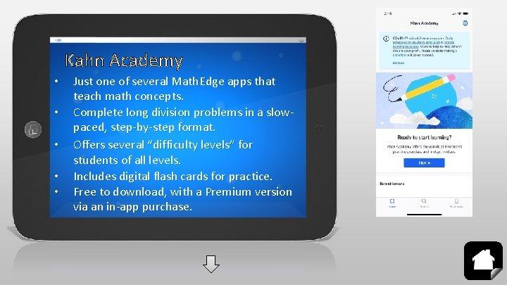 Kahn Academy • • • Just one of several Math. Edge apps that teach