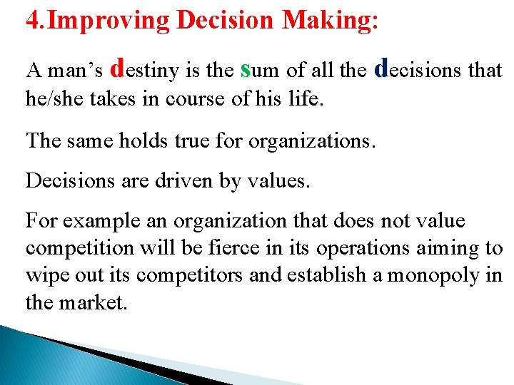 4. Improving Decision Making: A man's destiny is the sum of all the decisions