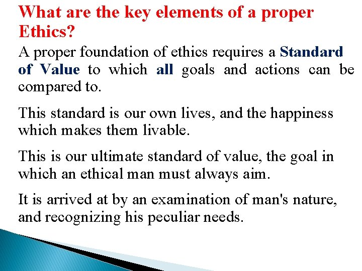 What are the key elements of a proper Ethics? A proper foundation of ethics