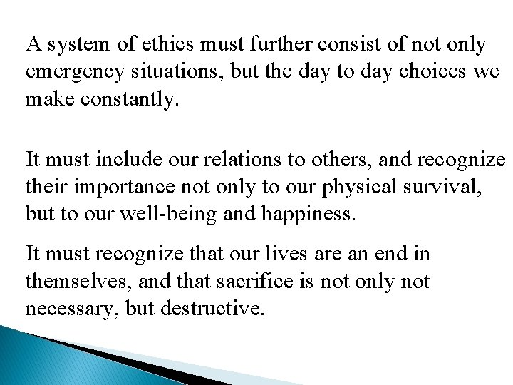 A system of ethics must further consist of not only emergency situations, but