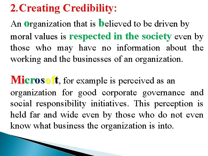 2. Creating Credibility: An organization that is believed to be driven by moral values