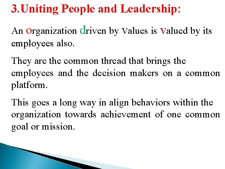 3. Uniting People and Leadership: An organization driven by values is valued by its
