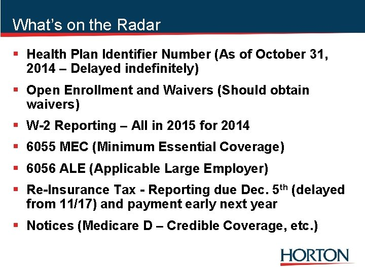 What's on the Radar § Health Plan Identifier Number (As of October 31, 2014