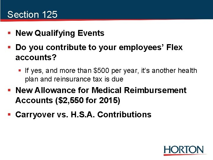 Section 125 § New Qualifying Events § Do you contribute to your employees' Flex