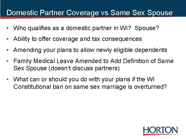 Domestic Partner Coverage vs Same Sex Spouse • Who qualifies as a domestic partner