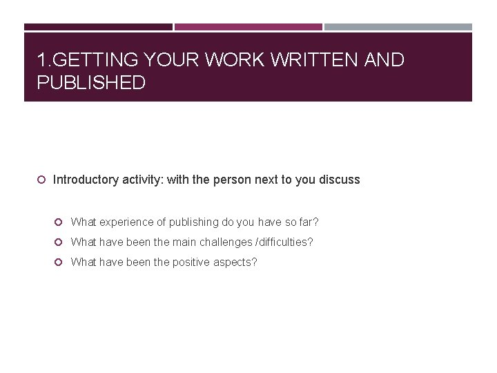 1. GETTING YOUR WORK WRITTEN AND PUBLISHED Introductory activity: with the person next to