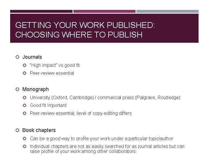 """GETTING YOUR WORK PUBLISHED: CHOOSING WHERE TO PUBLISH Journals """"High impact"""" vs good fit"""