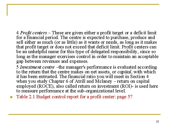 n 4 Profit centers – These are given either a profit target or a