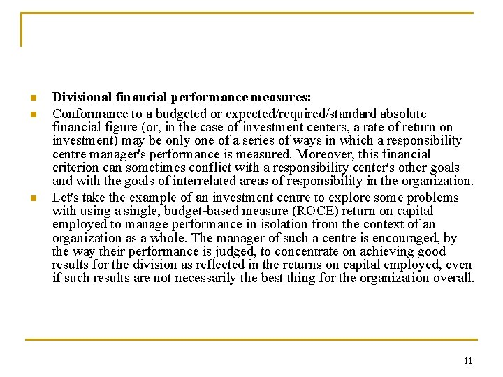 n n n Divisional financial performance measures: Conformance to a budgeted or expected/required/standard absolute