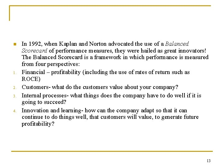 n 1. 2. 3. 4. In 1992, when Kaplan and Norton advocated the use