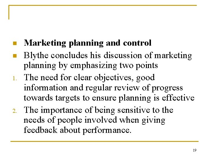 n n 1. 2. Marketing planning and control Blythe concludes his discussion of marketing