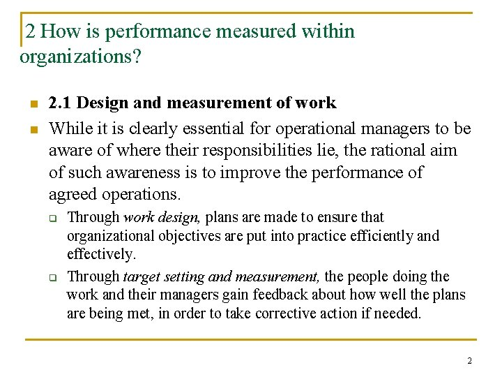2 How is performance measured within organizations? n n 2. 1 Design and measurement