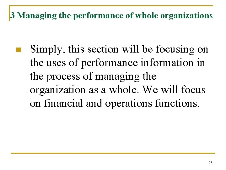 3 Managing the performance of whole organizations n Simply, this section will be focusing