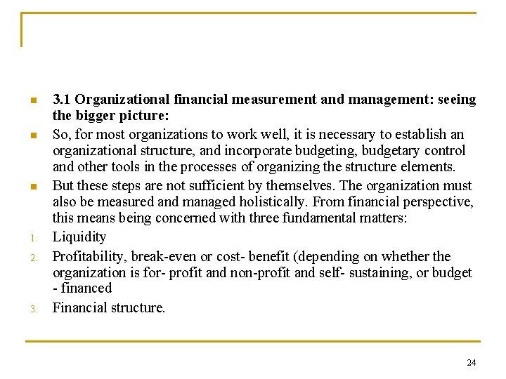 n n n 1. 2. 3. 1 Organizational financial measurement and management: seeing the