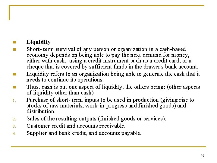 n n 1. 2. 3. 4. Liquidity Short term survival of any person or