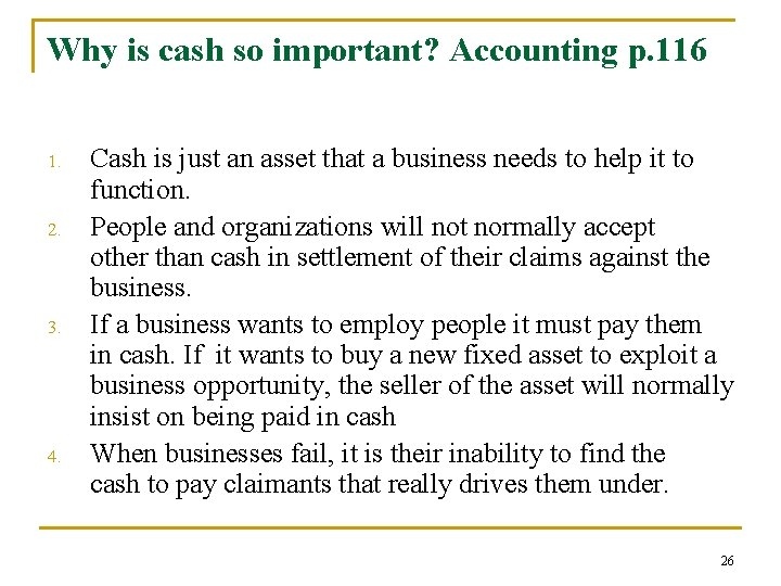 Why is cash so important? Accounting p. 116 1. 2. 3. 4. Cash is