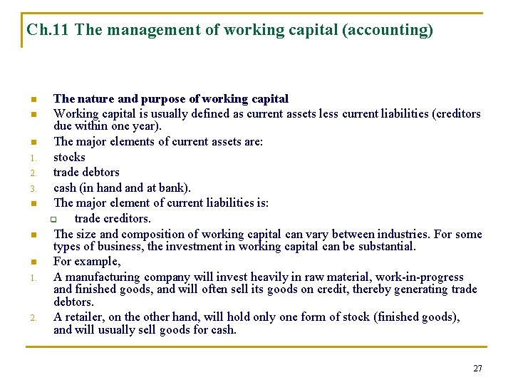 Ch. 11 The management of working capital (accounting) n n n 1. 2. 3.
